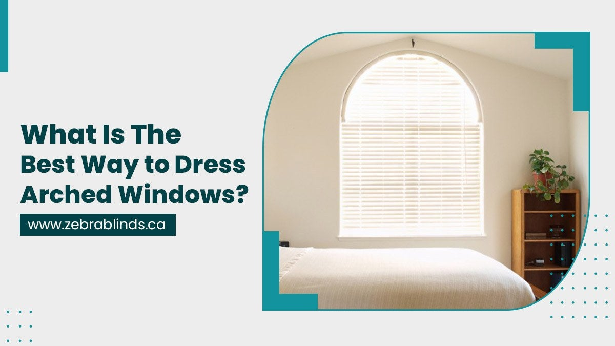 What Is The Best Way to Dress Arched Windows?