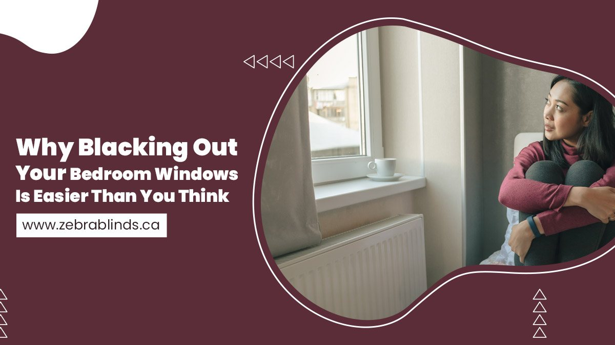Why Blacking Out Your Bedroom Windows Is Easier Than You Think